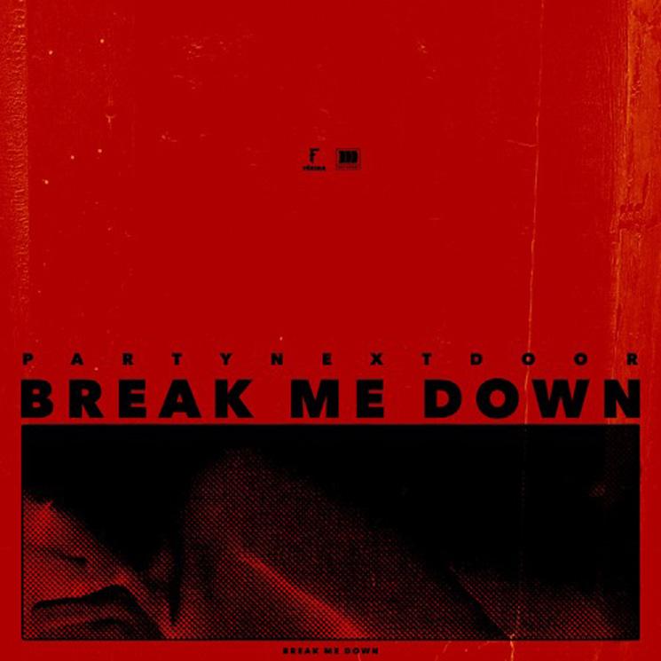 PARTYNEXTDOOR 'Break Me Down'