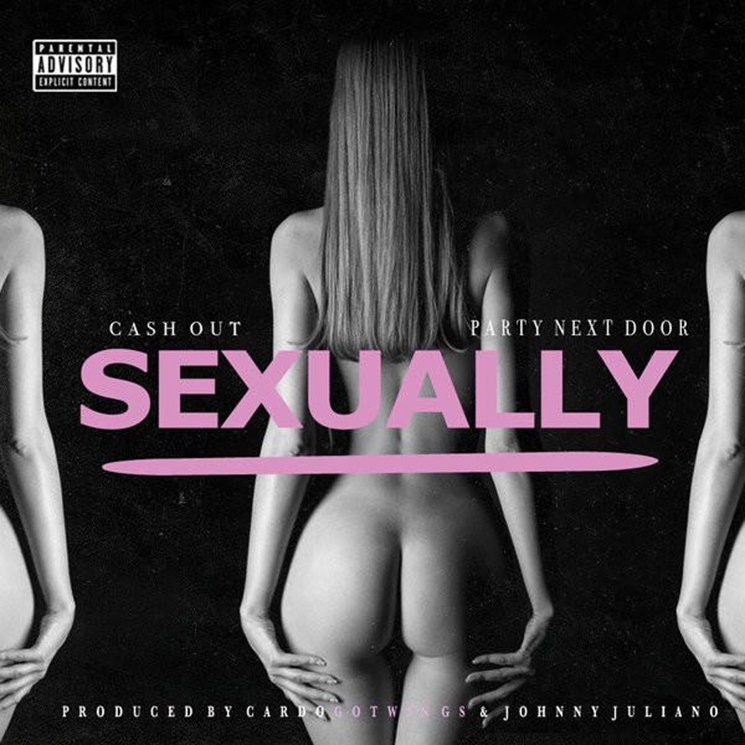 Ca$h Out 'Sexually' (ft. Partynextdoor)