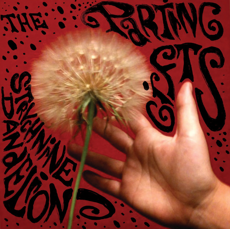 The Parting Gifts The Strychnine Dandelion