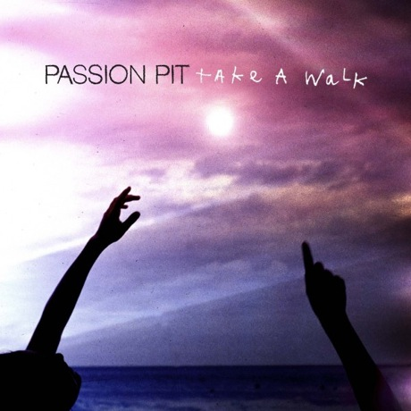 "Passion Pit ""Take a Walk"""