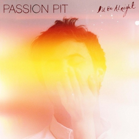 Passion Pit 'I'll Be Alright'