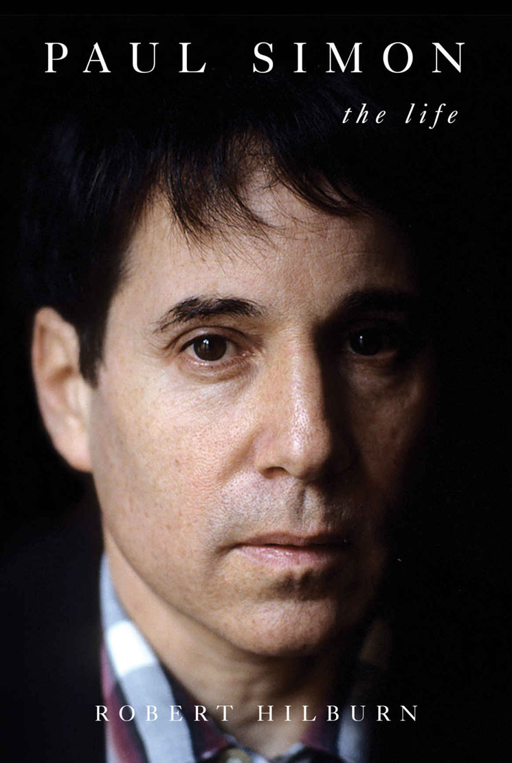 Paul Simon: The Life By Robert Hilburn