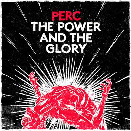 Perc The Power & The Glory
