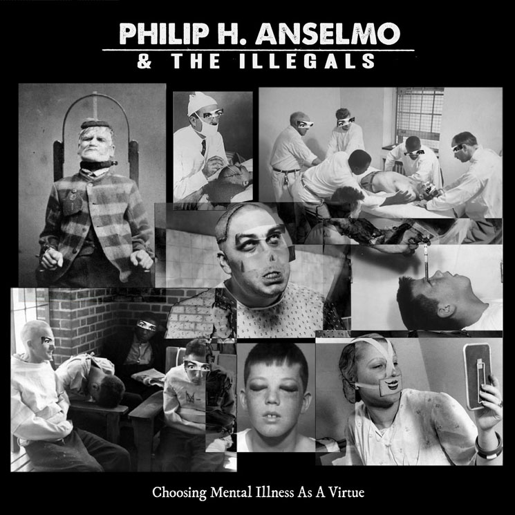 Philip H. Anselmo and the Illegals Choosing Mental Illness as a Virtue