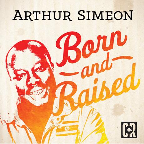 Arthur Simeon Born and Raised