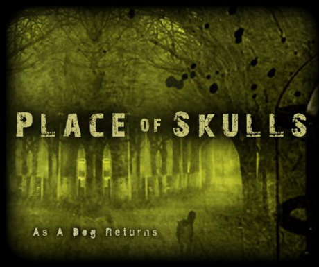 Place Of Skulls As a Dog Returns