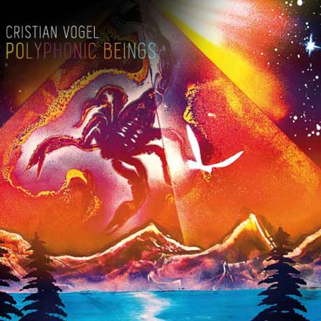 Cristian Vogel Polyphonic Beings