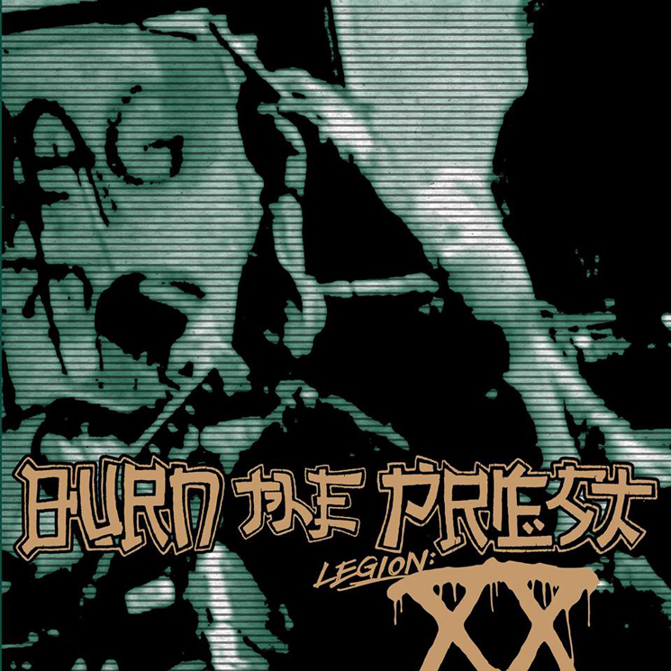 Burn the Priest Legion: XX