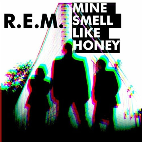 "R.E.M. ""Mine Smell Like Honey"""