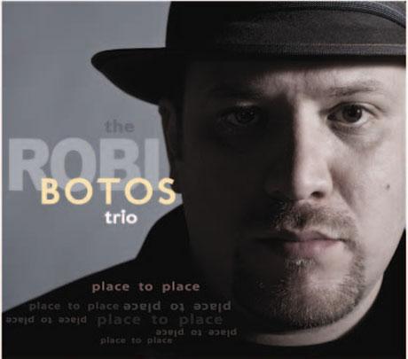 Robi Botos Trio Place To Place