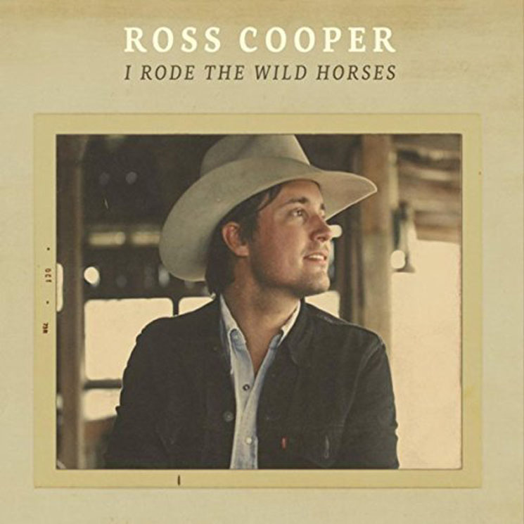 Ross Cooper I Rode the Wild Horses