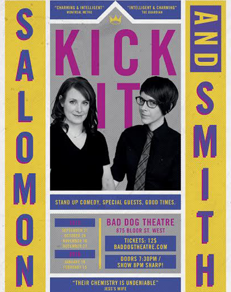 Kick It with Salomon and Smith Bad Dog Theatre, Toronto ON, September 21