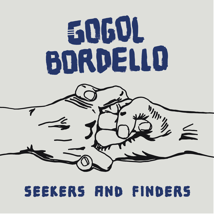 Gogol Bordello Seekers and Finders