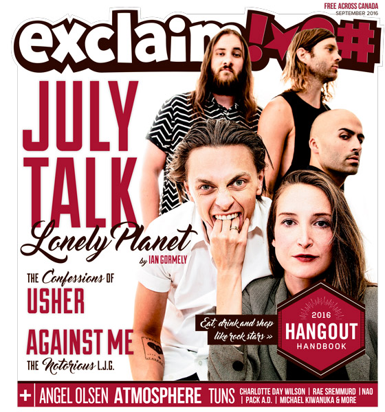 July Talk, Against Me!, Usher, TUNS and Our Hangout Handbook Fill Exclaim!'s September Issue