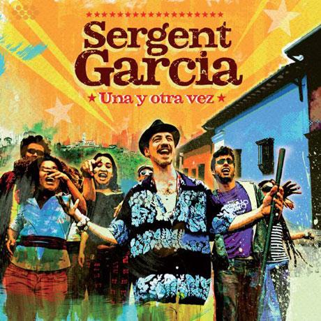 Sergent Garcia Una y Otra Vez