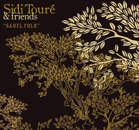 Sidi Touré & Friends Sahel Folk