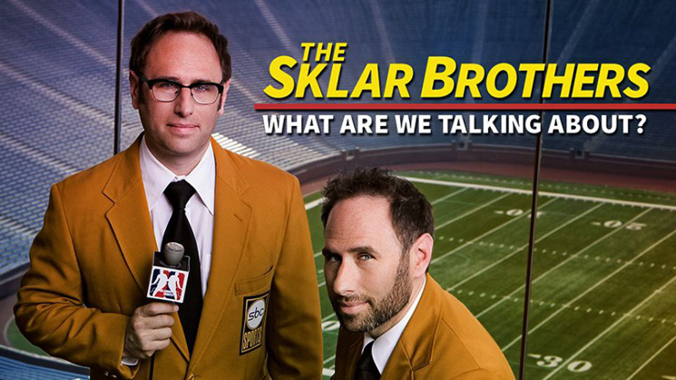 The Sklar Brothers What Are We Talking About?