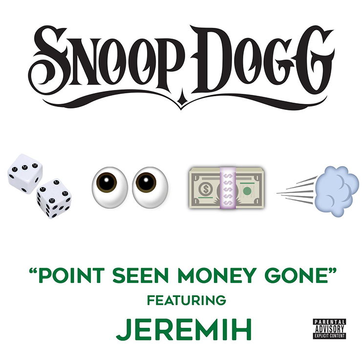 "Snoop Dogg ""Point Seen Money Gone"" (ft. Jeremih)"