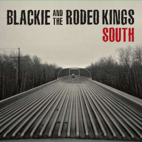 Blackie and the Rodeo Kings South