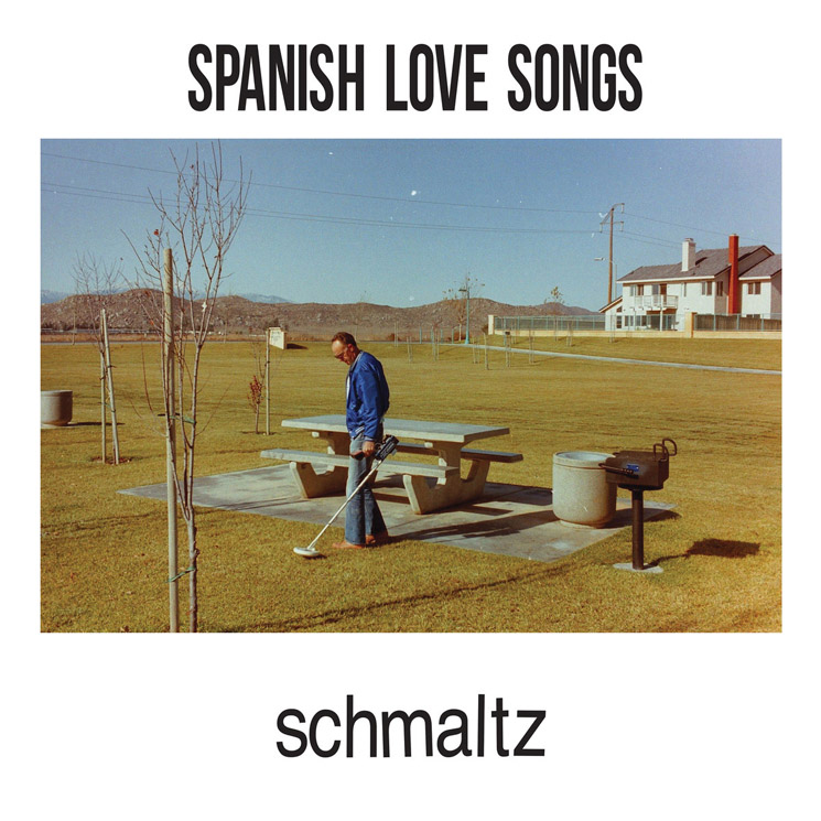 Spanish Love Songs Schmaltz
