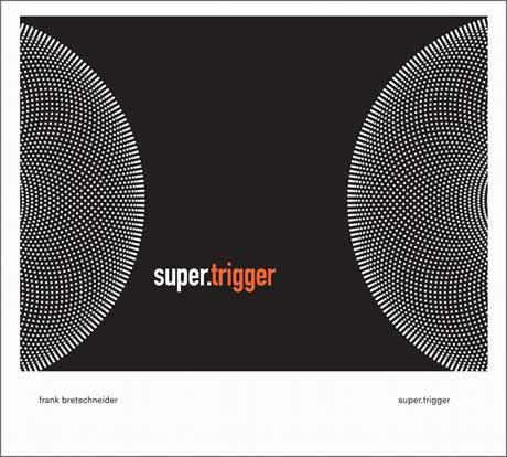 Frank Bretschneider Super.Trigger