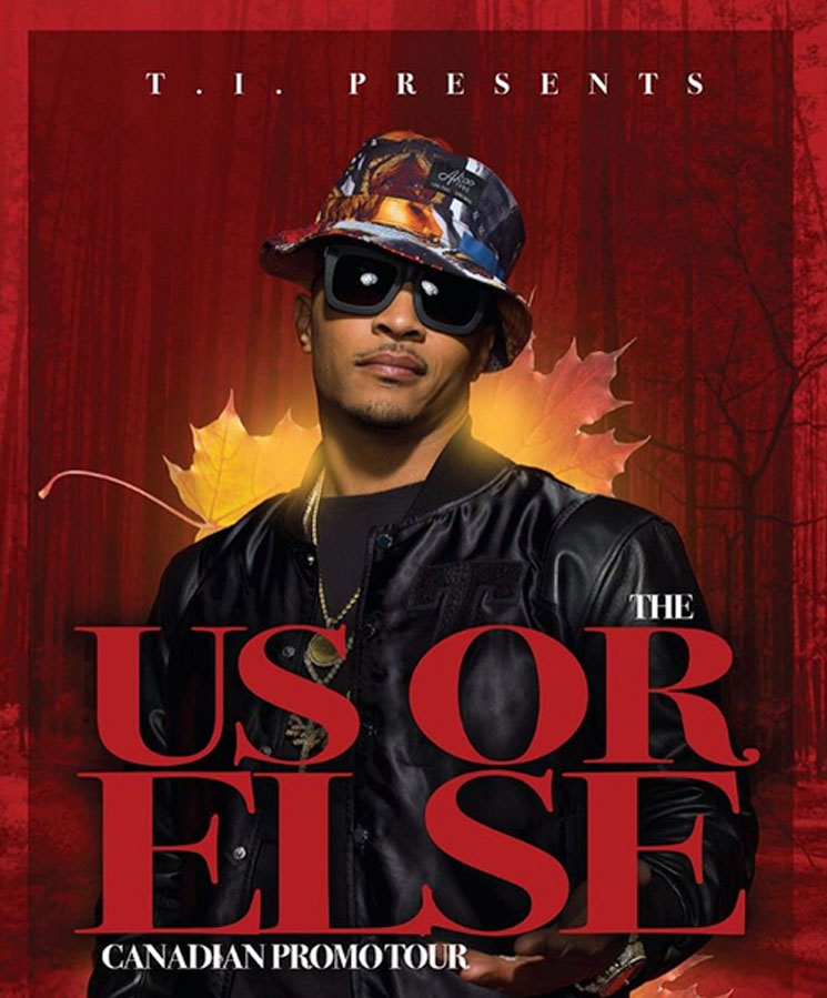 "T.I. Plots ""The Us or Else Canadian Tour"""