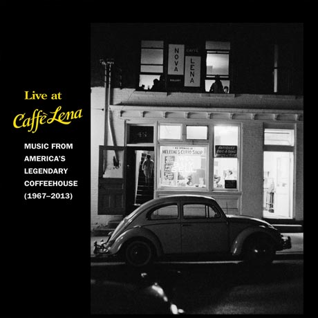 Various Live At Caffe Lena: Music From America's Legendary Coffeehouse 1967-2013