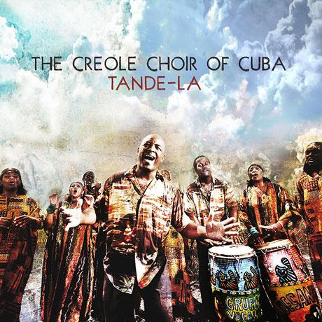 The Creole Choir of Cuba Tande-La