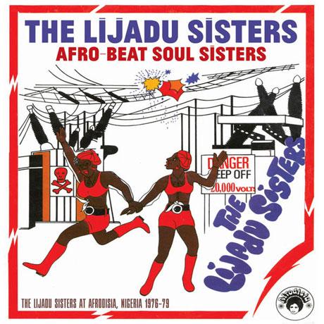 The Lijadu Sisters Afro Beat Soul Sisters