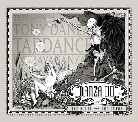 The Tony Danza Tapdance Extravaganza Danza IIII: The Alpha ― The Omega