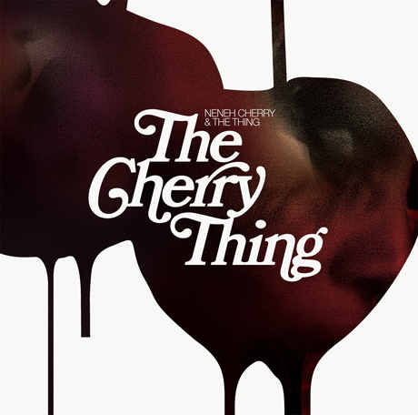 Neneh Cherry & the Thing The Cherry Thing