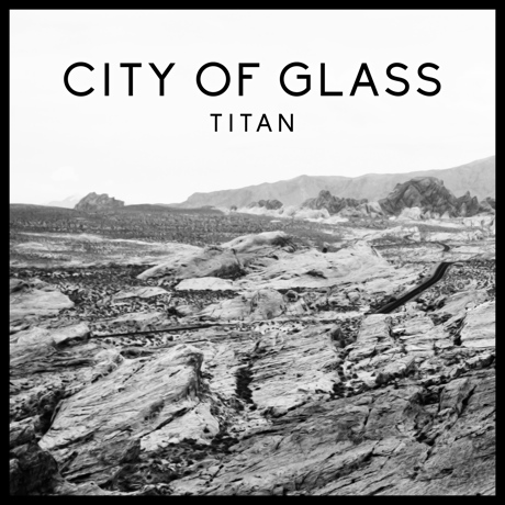 "City of Glass ""Titan"""