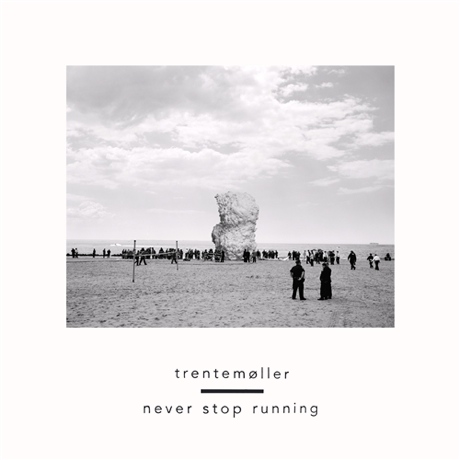 Trentemøller 'Never Stop Running' (ft. Jonny Pierce of the Drums)