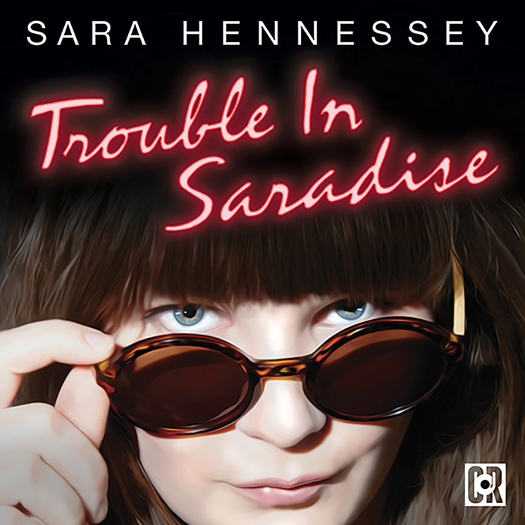 Sara Hennessey Trouble In Saradise
