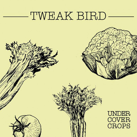 Tweak Bird Undercover Crops