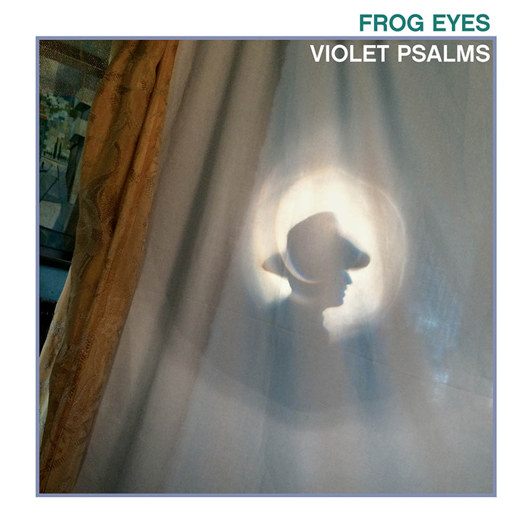 Frog Eyes Violet Psalms