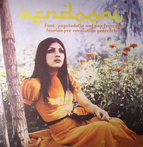 Various Zendooni: Funk, Psychedelic and Pop from the Iranian Pre-Revolution Generation
