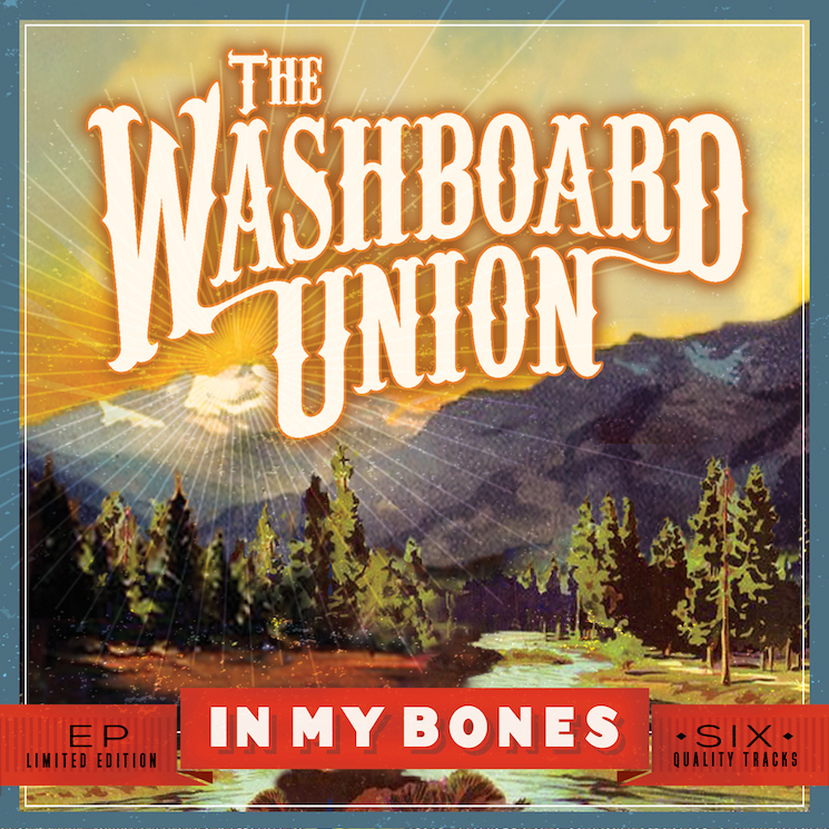 The Washboard Union 'In My Bones' (EP stream)