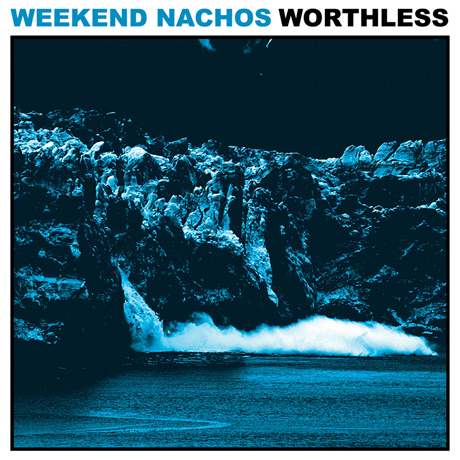 Weekend Nachos Worthless