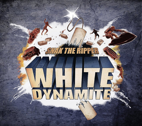 Snak the Ripper White Dynamite