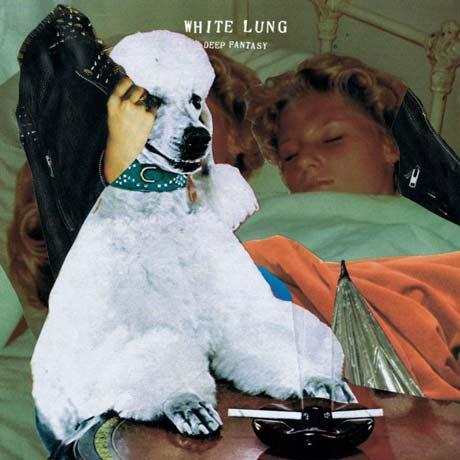 White Lung Deep Fantasy