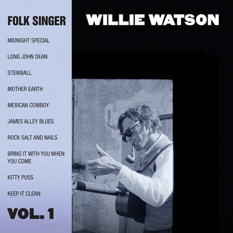 Willie Watson Folk Singer, Vol. 1