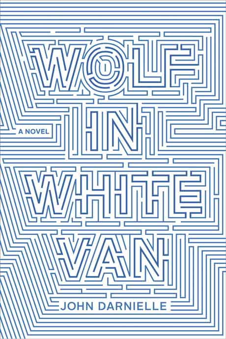 Wolf in White Van By John Darnielle