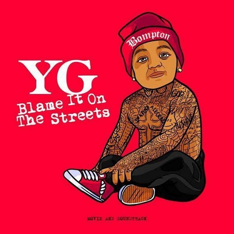 YG Announces 'Blame It on the Streets' Short Film and Soundtrack