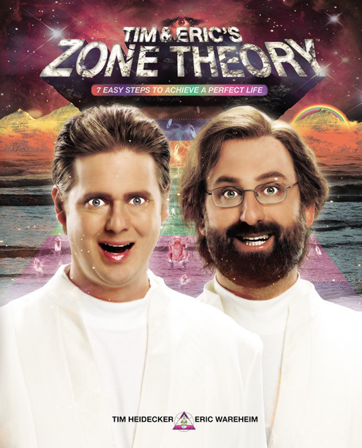 ​Tim & Eric's Zone Theory By Tim Heidecker & Eric Wareheim