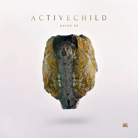 Active Child 'Rapor' (EP stream)