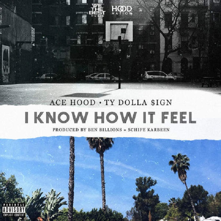 Ace Hood 'I Know How It Feel' (ft. Ty Dolla $ign)