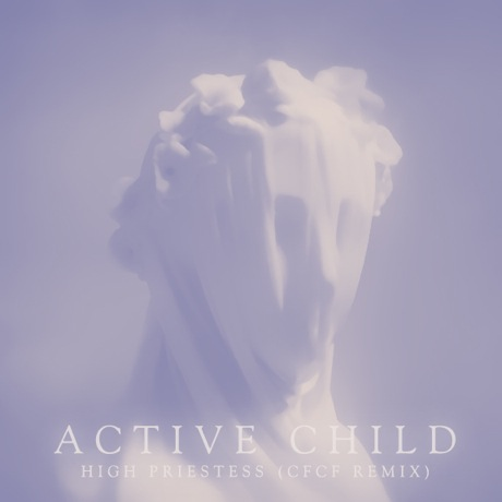 Active Child 'High Priestess' (CFCF remix)