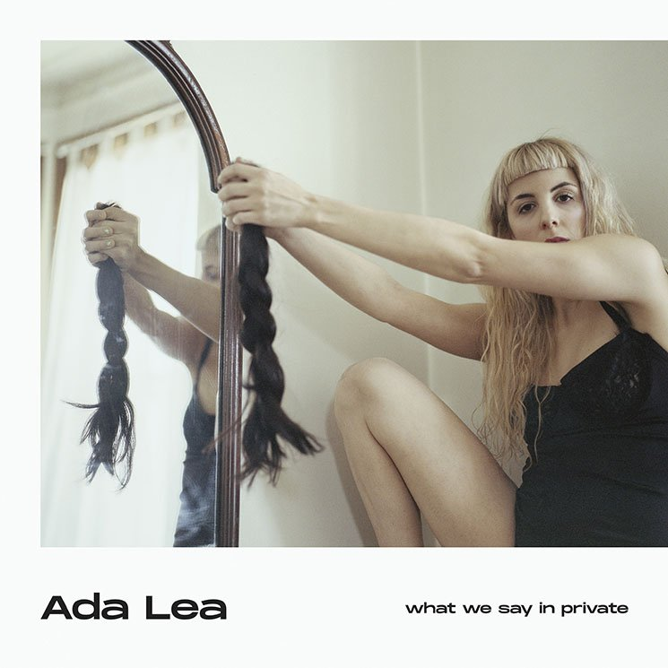 Ada Lea what we say in private