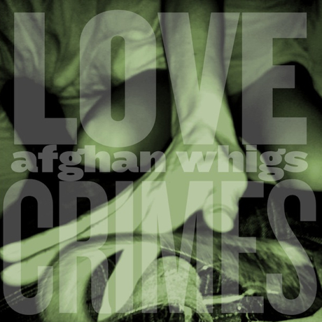 "The Afghan Whigs ""Lovecrimes"" (Frank Ocean cover)"